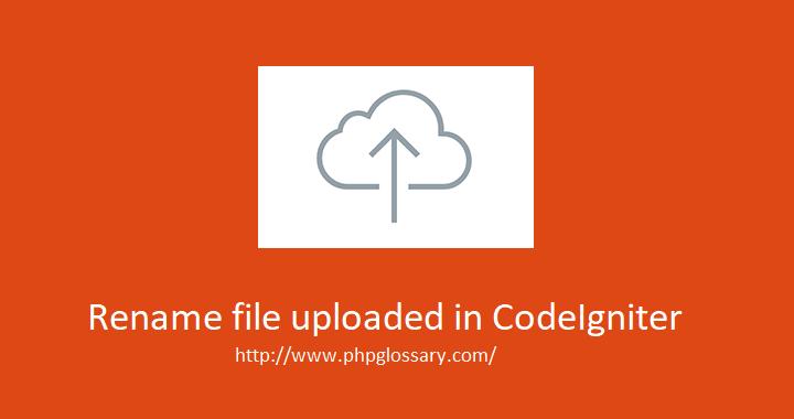 Rename file uploaded in Codeigniter